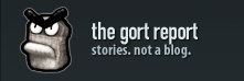 the gort report - stories. not a blog.