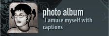 photo album - I amuse myself with captions
